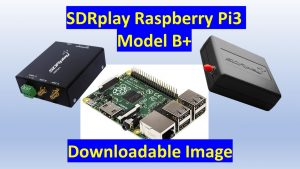 Updated SDRplay Raspberry Pi3 software suite (downloadable